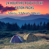 Menu 3 ( Meaty )  - MRE Ready to Eat 24 Hour Pack