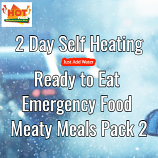 2 Day Self Heating Ready to Eat Emergency Food Meaty Meals 2
